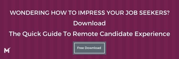 The Quick Guide To Remote Candidate Experience
